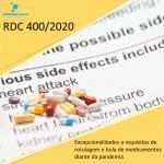 Resolução RDC 400/2020: Critérios e procedimentos temporários para excepcionalidades em rotulagem e bula de medicamentos na pandemia.